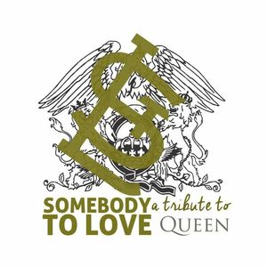 Somebody To Love; A Tribute to Queen