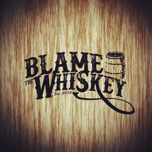 Blame the Whiskey