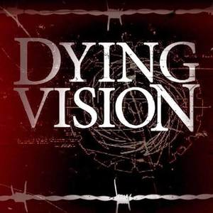 DYING VISION