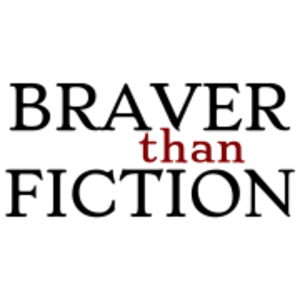 Braver than Fiction