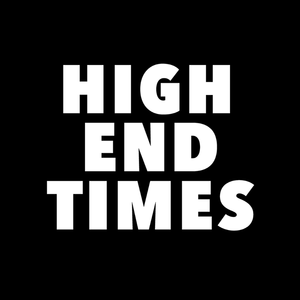 High End Times