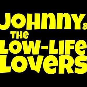 Johnny & The Low Life Lovers