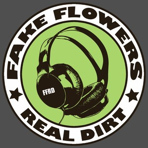 Fake Flowers Real Dirt