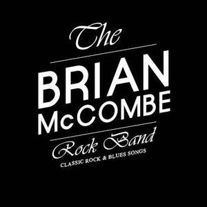 The Brian McCombe Rock Experience