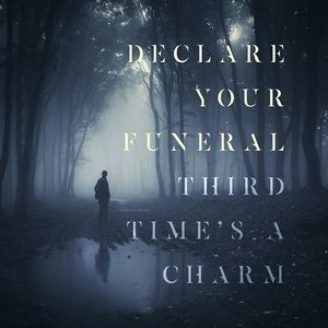 Declare your Funeral