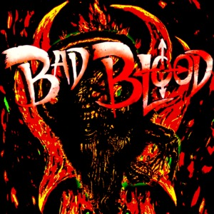 Official: BAD BLOOD