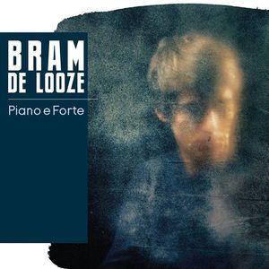 Bram De Looze Solo - Piano é Forte