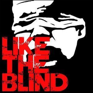 LIKE THE BLIND