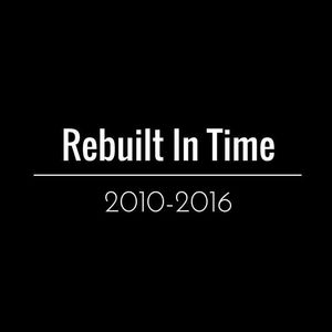 Rebuilt In Time