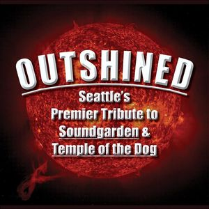 Outshined (Tribute to Soundgarden & Temple Of The Dog)