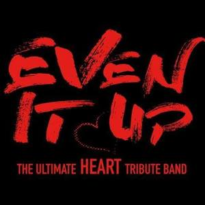Even It Up - The Ultimate Heart Tribute Band