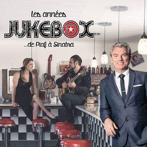 Les Années Jukebox. de Piaf à Sinatra