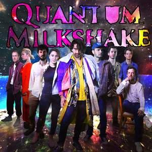 Quantum Milkshake