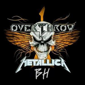 OVERTHROW METALLICA COVER BH