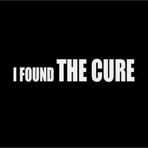 I Found The Cure