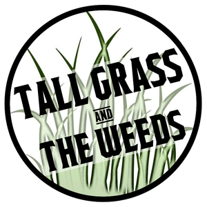 Tall Grass and The Weeds