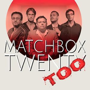 Matchbox Twenty Too