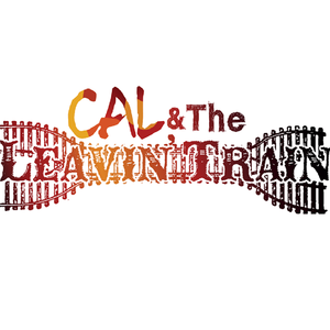 Cal &The Leavin'train