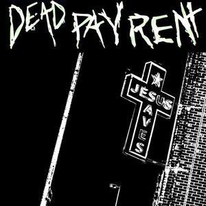 Dead Pay Rent