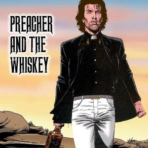 Preacher and the Whiskey