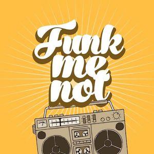 Funk Me Not