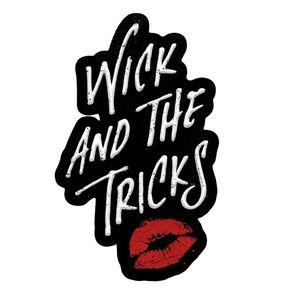 Wick & The Tricks