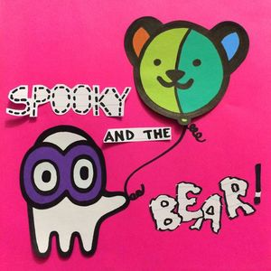 Spooky and The Bear