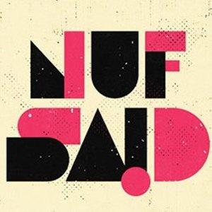 Nuf Said