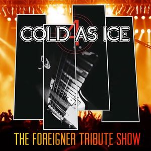 Cold As Ice New England's Ultimate Foreigner Tribute Band