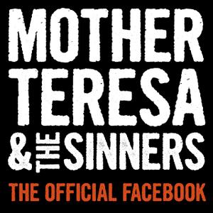 Mother Teresa & The Sinners