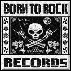 Born To Rock Records