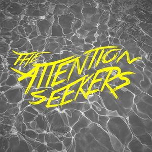 The Attention Seekers