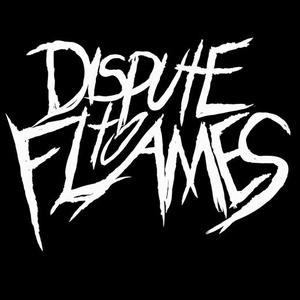 Dispute To Flames