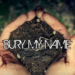 Bury My Name