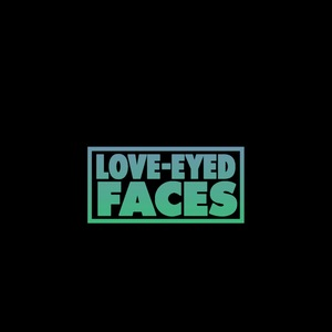 Love-Eyed Faces