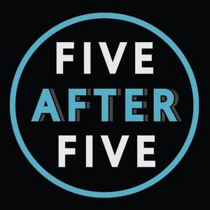 Five After Five