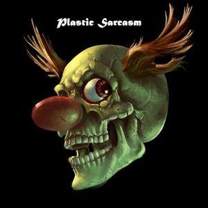 PLASTIC SARCASM
