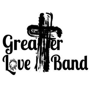 Greater Love Band