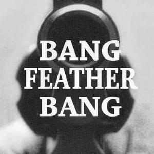 Bang Feather Bang