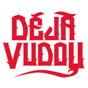 Deja Vudou
