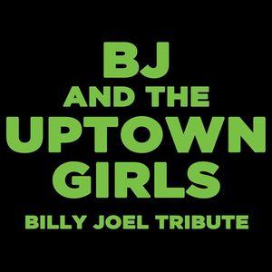 BJ & The Uptown Girls: Billy Joel Tribute