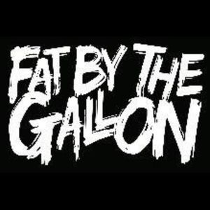 Fat By The Gallon