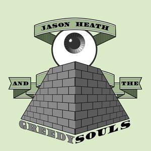 Jason Heath & The Greedy Souls