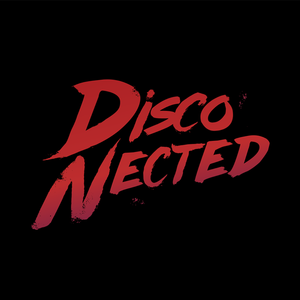 Disco-Nected