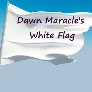 Dawn Maracle's White Flag