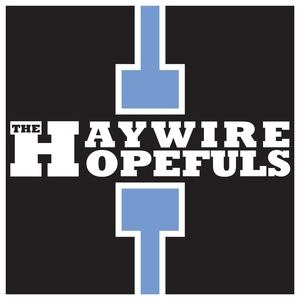 The Haywire Hopefuls
