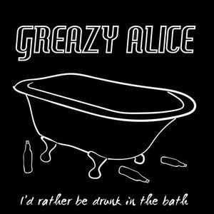 Greazy Alice