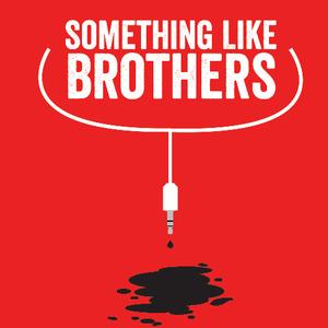 Something Like Brothers