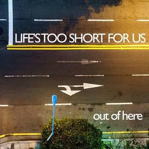 Life's Too Short For Us