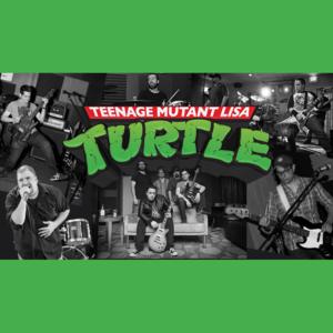 Teenage Mutant Lisa Turtle